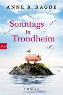 Anne B. Ragde: Sonntags in Trondheim