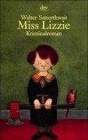 Walter Satterthwait: Miss Lizzie