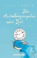 Lilly Lindner: Die Autobiographie der Zeit