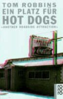 Tom Robbins: Hot Dogs - Another Roadside Attraction