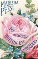 Marisha Pessl: Die alltägliche Physik des Unglücks