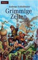 Andreas Schlußmeier: Grimmige Zeiten
