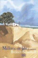 Heinrich Breloer, Frank Schauhoff: Mallorca, ein Jahr - Ein Inselroman