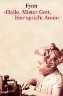 Fynn: Hallo Mister Gott, hier spricht Anna