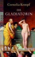 Cornelia Kempf: Die Gladiatorin