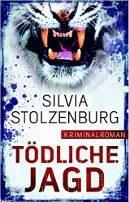 Silvia Stolzenburg: Tödliche Jagd