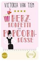 Victoria van Tiem: Herzkonfetti und Popcornküsse