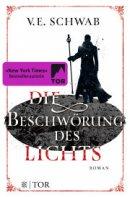 V. E. Schwab: Die Beschwörung des Lichts