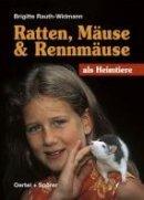 Brigitte Rauth-Widmann: Ratten, Mäuse und Rennmäuse als Heimtiere