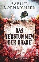 Sabine Kornbichler: Das Verstummen der Krähe