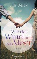 Lilli Beck: Wie der Wind und das Meer