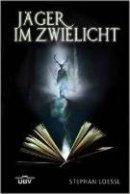 Stephan Lössl: Jäger im Zwielicht