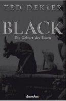 Ted Dekker: Black. Die Geburt des Bösen