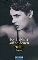 Joy Fielding: Am seidenen Faden