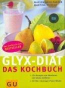Marion Grillparzer: Glyx Diät - Das Kochbuch