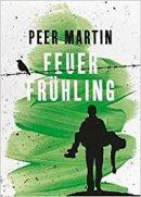 Peer Martin: Feuerfrühling