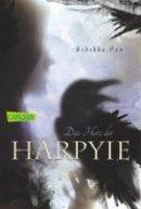 Rebekka Pax: Das Herz der Harpyie