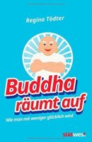 Regina Tödter: Buddha räumt auf