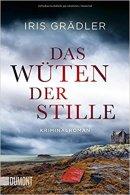 Iris Grädler: Das Wüten der Stille