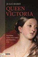 Julia Baird: Queen Victoria: Das kühne Leben einer außergewöhnlichen Frau