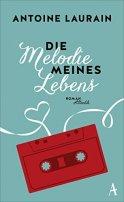 Antoine Laurain: Die Melodie meines Lebens