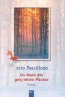 Arto Paasilinna: Im Wald der gehenkten Füchse