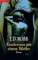 J. D. Robb: Rendezvous mit einem Mörder