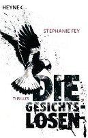 Stephanie Fey: Die Gesichtslosen