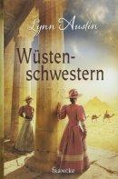 Lynn Austin: Wüstenschwestern
