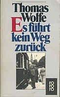 Thomas Wolfe: Es führt kein Weg zurück