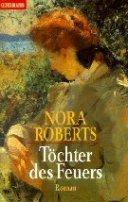 Nora Roberts: Töchter des Feuers