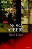 Nora Roberts: Rote Lilien