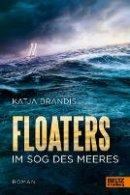 Katja Brandis: Floaters: Im Sog des Meeres