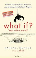 Randall Munroe: What if? Was wäre wenn?