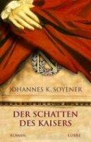 Johannes K. Soyener: Der Schatten des Kaisers