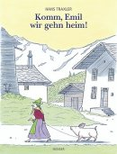 Hans Traxler: Komm, Emil, wir gehn heim!