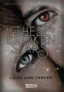 Amie Kaufman, Meagan Spooner: These Broken Stars