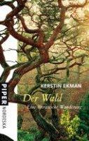 Kerstin Ekman: Der Wald - Eine literarische Wanderung