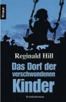 Reginald Hill: Das Dorf der verschwundenen Kinder