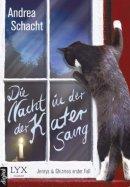 Andrea Schacht: Die Nacht, in der der Kater sang