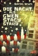 Sarah Bruni: Die Nacht, als Gwen Stacy starb