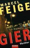 Marcel Feige, Martin Krist: Gier