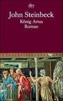John Steinbeck: König Artus und die Heldentaten der Ritter seiner Tafelrunde
