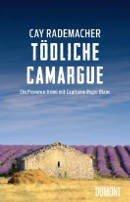 Cay Rademacher: Tödliche Camargue