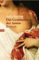 Julia Kröhn: Das Geständnis der Amme
