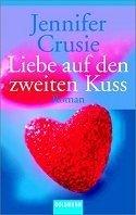 Jennifer Crusie: Liebe auf den zweiten Kuß