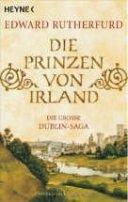 Edward Rutherfurd: Die Prinzen von Irland