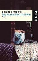 Susanne Mischke: Das dunkle Haus am Meer