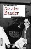 Stefan Schweizer: Die Akte Baader