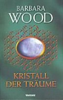Barbara Wood: Kristall der Träume